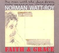 Faith & Grace by NORMAN WATT-ROY (2013-05-03)