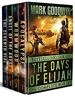 The Days of Elijah-The Complete Box Set: A Novel of the Great Tribulation by [Goodwin, Mark]
