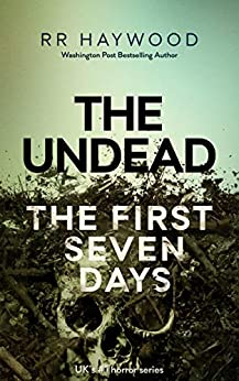 The Undead. The First Seven Days (The Undead series Book 1) by [Haywood, RR]
