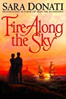 Fire Along the Sky (Donati, Sara)