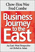 Business Journey to the East: An East-West Perspective of Global-is-Asian