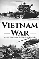 Vietnam War (Booklet): A History From Beginning to End