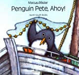 Penguin Pete, Ahoy! (North-South Paperback)