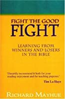 Fight the Good Fight: Learning from Winners and Losers in the Bible