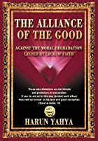 The Alliance of the Good: Against the Moral Degradation Caused Lack of Faith
