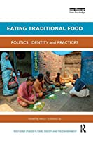 Eating Traditional Food (Routledge Studies in Food, Society and the Environment)