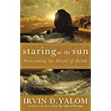 Amazon irvin d yalom staring at the sun being at peace with your own mortality negle Choice Image