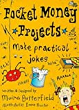 Make Practical Jokes (Pocket-money Projects)