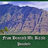 From Beneath Mt. Ka'ala [Explicit]