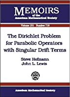 The Dirichlet Problem for Parabolic Operators With Singular Drift Terms (Memoirs of the American Mathematical Society)
