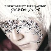 THE BEST WORKS OF DAISUKE ASAKURA  quarter point