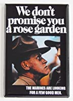 Marine Corps We Don't Promise You a Rose Garden Fridge Magnet (2 x 3 inches) by Blue Crab Magnets