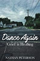 Dance Again: Grief Is Healing