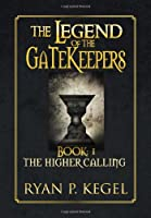 The Legend of the Gatekeepers: The Higher Calling