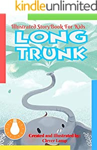 Long Trunk: Before Bed Children's Book- Cute story - Easy reading Illustrations -Cute Educational Adventure . (English Edition)