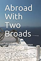 Abroad With Two Broads: 24 Night Mediterranean Cruise