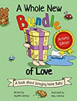A Whole New Bundle of Love: Activity Edition
