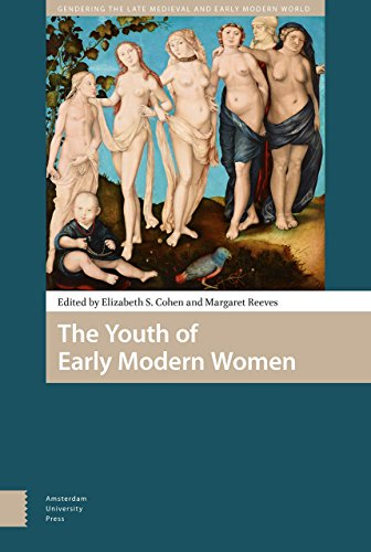 The Youth of Early Modern Women (Gendering the Late Medieval and Early Modern World)