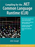 Compiling for the .NET Common Language Runtime (CLR) (.Net Series)