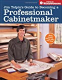 Jim Tolpin's Guide to Becoming a Professional Cabi (Popular Woodworking) 画像