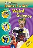 Weird Science (Ripley's Believe It Or Not!)