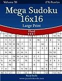 Mega Sudoku 16x16: Hard, 276 Logic Puzzles