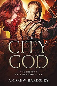 [Bardsley, Andrew]のThe City god: LitRPG Fantasy Magic Epic: The History System Series: The History System Chronicles (English Edition)