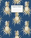 COMPOSITION NOTEBOOK: Navy Blue &Gold Pineapple - Cute Wide Ruled Paper Notebook Journal - College classic Ruled Pages Large Lined Composition Book Journal - Workbook for Teens Kids Students Girls for Home School College &Writing Notes (Positive Vibrations)