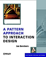 A Pattern Approach to Interaction Design (Wiley Software Patterns Series)
