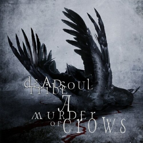A Murder Of Crows / Deadsoul Tribe