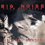 Michael Gordon: Big Noise from Nicaragua