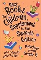Best Books for Children Supplement to the Seventh Edition: Preschool Through Grade 6 (BEST BOOKS FOR CHILDREN, PRESCHOOL THROUGH GRADE SIX)