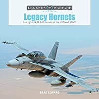 Legacy Hornets: Boeing's F/A-18 A-d Hornets of the Usn and Usmc (Legends of Warfare: Aviation)