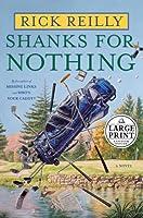 Shanks for Nothing: A Novel (Random House Large Print)