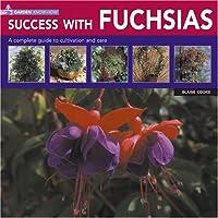 Garden Know How: Success With Fuchsias (Garden know-how)