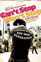 Can't Stop Won't Stop: A History Of Hip-Hop Generation