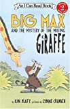 Big Max And The Mystery Of The Missing Giraffe (I Can Read)