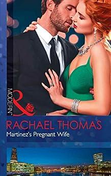 [Thomas, Rachael]のMartinez's Pregnant Wife (Mills & Boon Modern) (Convenient Christmas Brides, Book 2) (English Edition)