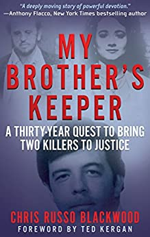 [Blackwood, Chris Russo]のMY BROTHER'S KEEPER: A Thirty-Year Quest To Bring Two Killers To Justice (English Edition)