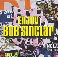 Enjoy Bob Sinclar...