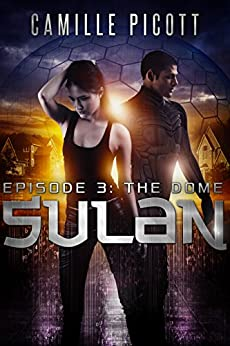 The Dome (Sulan, Episode 3) by [Picott, Camille]