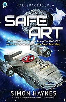 Safe Art: (Book 6 in the Hal Spacejock series) by [Haynes, Simon]