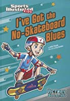 I've Got the No-Skateboard Blues (Sports Illustrated Kids: Victory School Superstars)