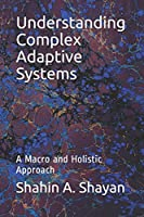 Understanding Complex Adaptive Systems: A Macro and Holistic Approach