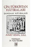 Cin Tuerkistan Hatiralari: Sanghay Hatiralari