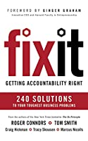 Fix It: Getting Accountability Right: 240 Solutions to Your Toughest Business Problems