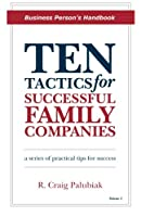 Ten Tactics for Successful Family Companies: Business Person's Handbook