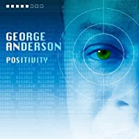 Positivity by GEORGE ANDERSON (2011-01-10)