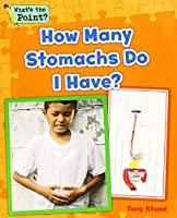 How Many Stomachs Do I Have? (What's the Point?)
