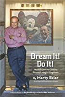 Dream It! Do It!: My Half-Century Creating Disney??? Magic Kingdoms (Disney Editions Deluxe) by Martin Sklar(2013-08-13)